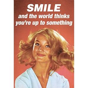 Smile And The World Thinks... funny fridge magnet  (hb)
